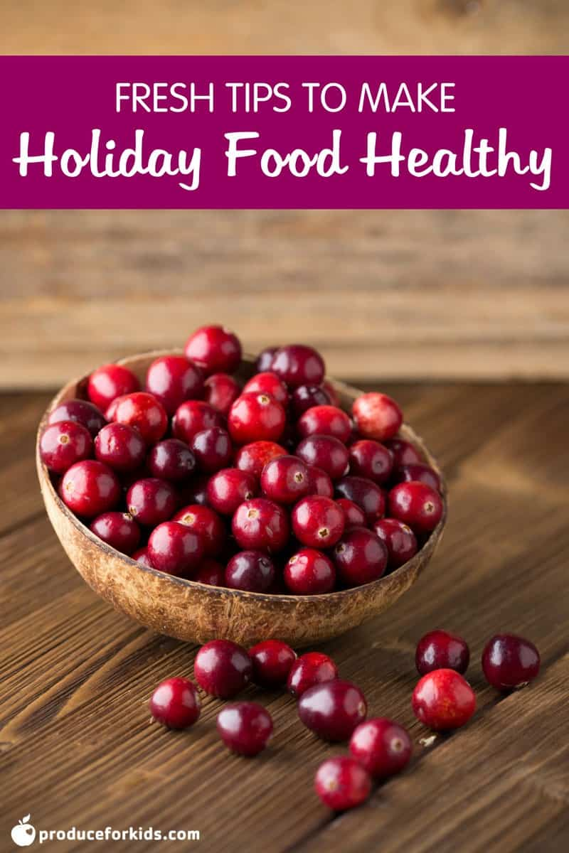 Fresh Tips to Make Holiday Food Healthy