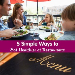 5 Simple Ways to Eat Healthier at Restaurants