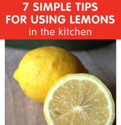 7 Simple Tips for Using Lemons in the Kitchen