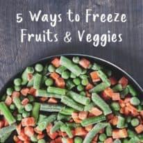 5 Ways to Freeze Fruits and Veggies