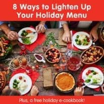 8 Ways to Lighten Up Your Holiday Menu + a free e-cookbook!