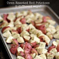 Oven Roasted Potatoes – 5 Different Ways