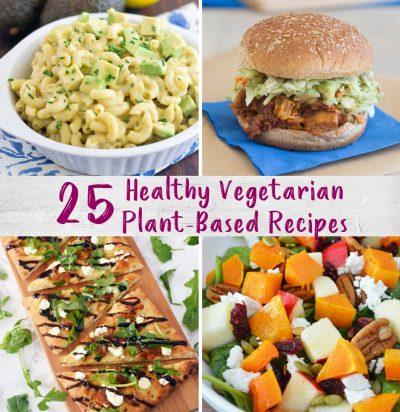 25 Healthy Vegetarian Plant-Based Recipes