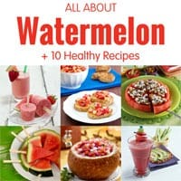 All About Watermelon + 10 Healthy Recipes