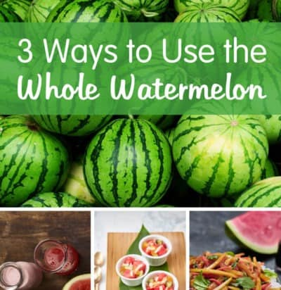 Ways to use the whole watermelon