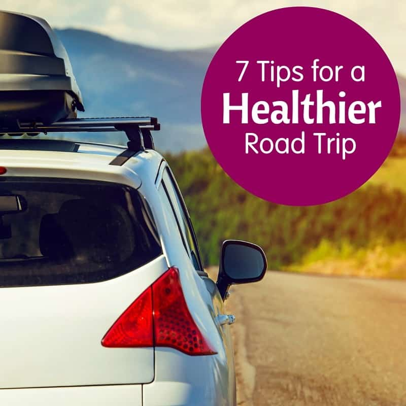 Tips To Stay Healthy On A Road Trip