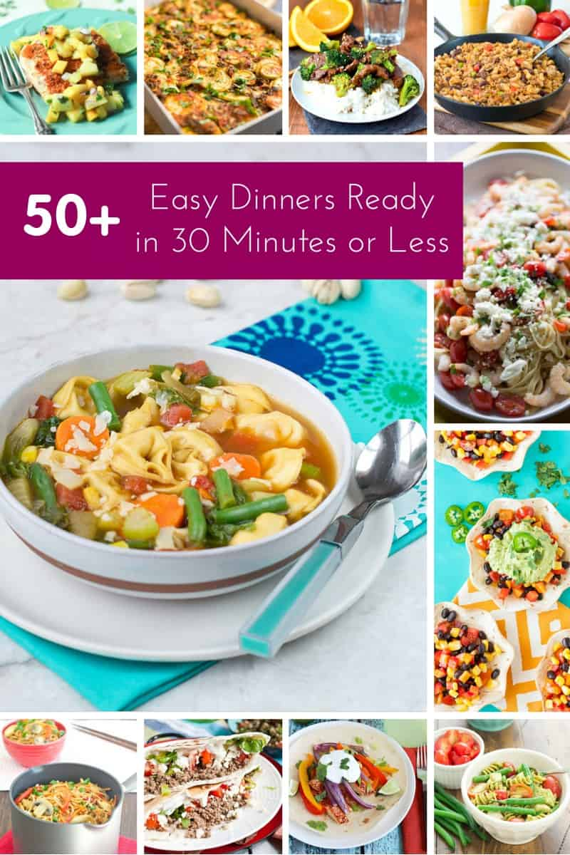 50+ Easy Dinners Ready in 30 Minutes or Less