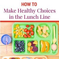 How to Make Healthy Choices in the Lunch Line