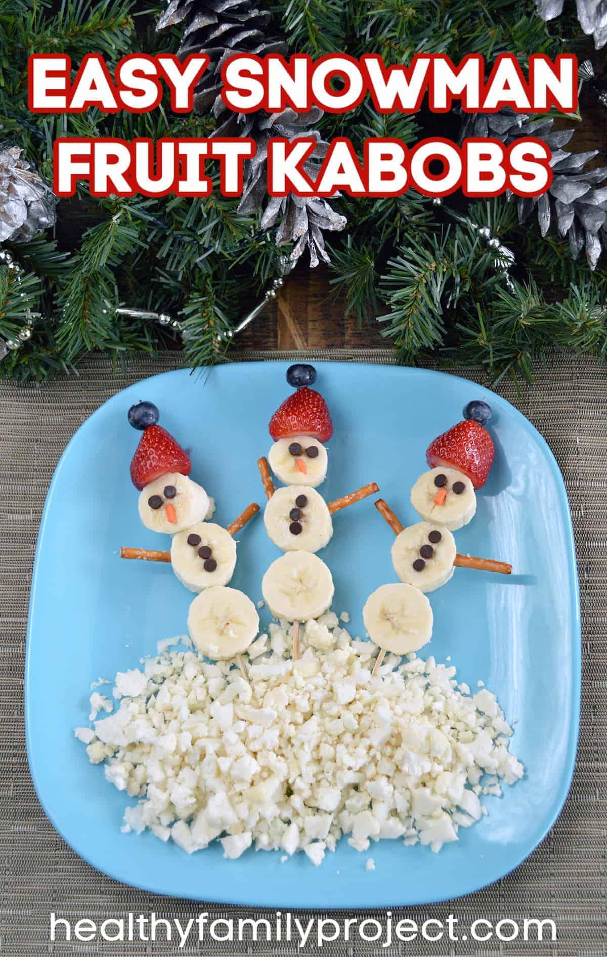 Easy Snowman Fruit Kebabs