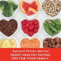 Registered Dietitian-Approved Heart-Healthy Eating Tips for Your Family