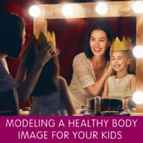 Modeling a Healthy Body Image for Your Kids