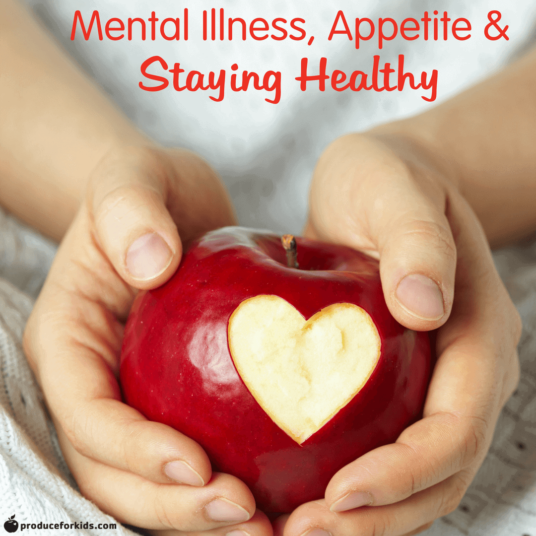 Mental Illness, Appetite and Staying Healthy