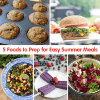 5 Foods to Prep for Easy Summer Meals