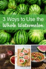 3 Ways to Use the Whole Watermelon