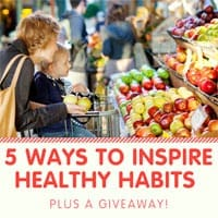 5 Ways to Inspire Healthy Habits