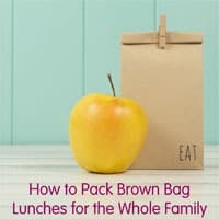 How to Pack Brown Bag Lunches for the Whole Family