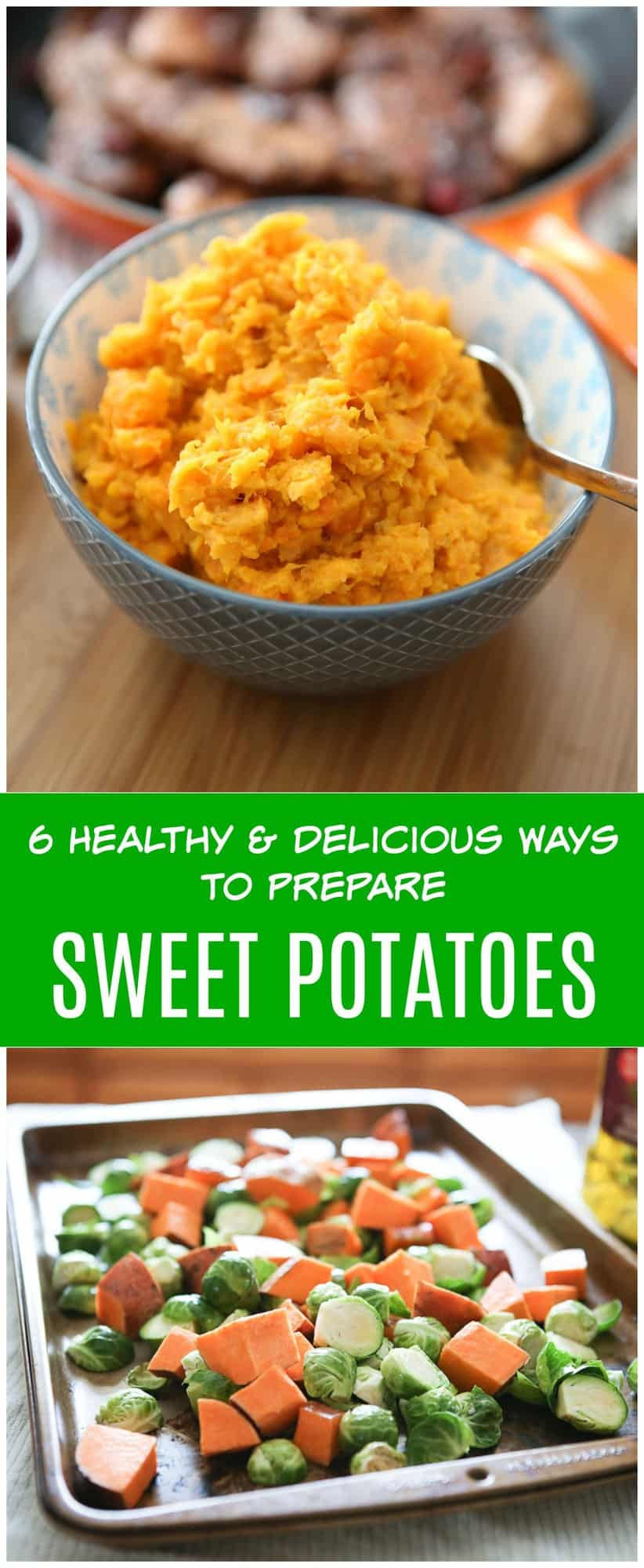 6 Healthy and Delicious Ways To Prepare Sweet Potatoes