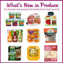 What's New in Produce – Our Favorite New Products & Trends from Fresh Summit
