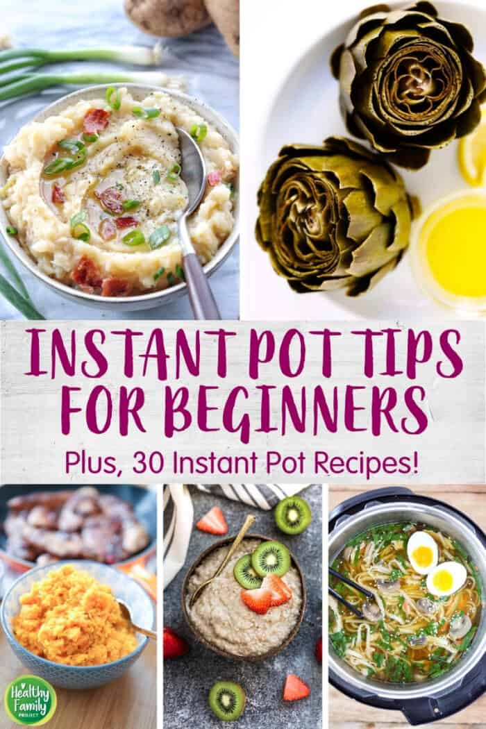 The Instant Pot claims to do it all, but where do you start? Check out these Instant Pot tips for beginners and 30 healthy recipes!