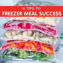 6 Tips for Freezer Meal Success