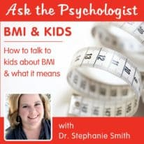 Ask the Psychologist: BMI and Kids