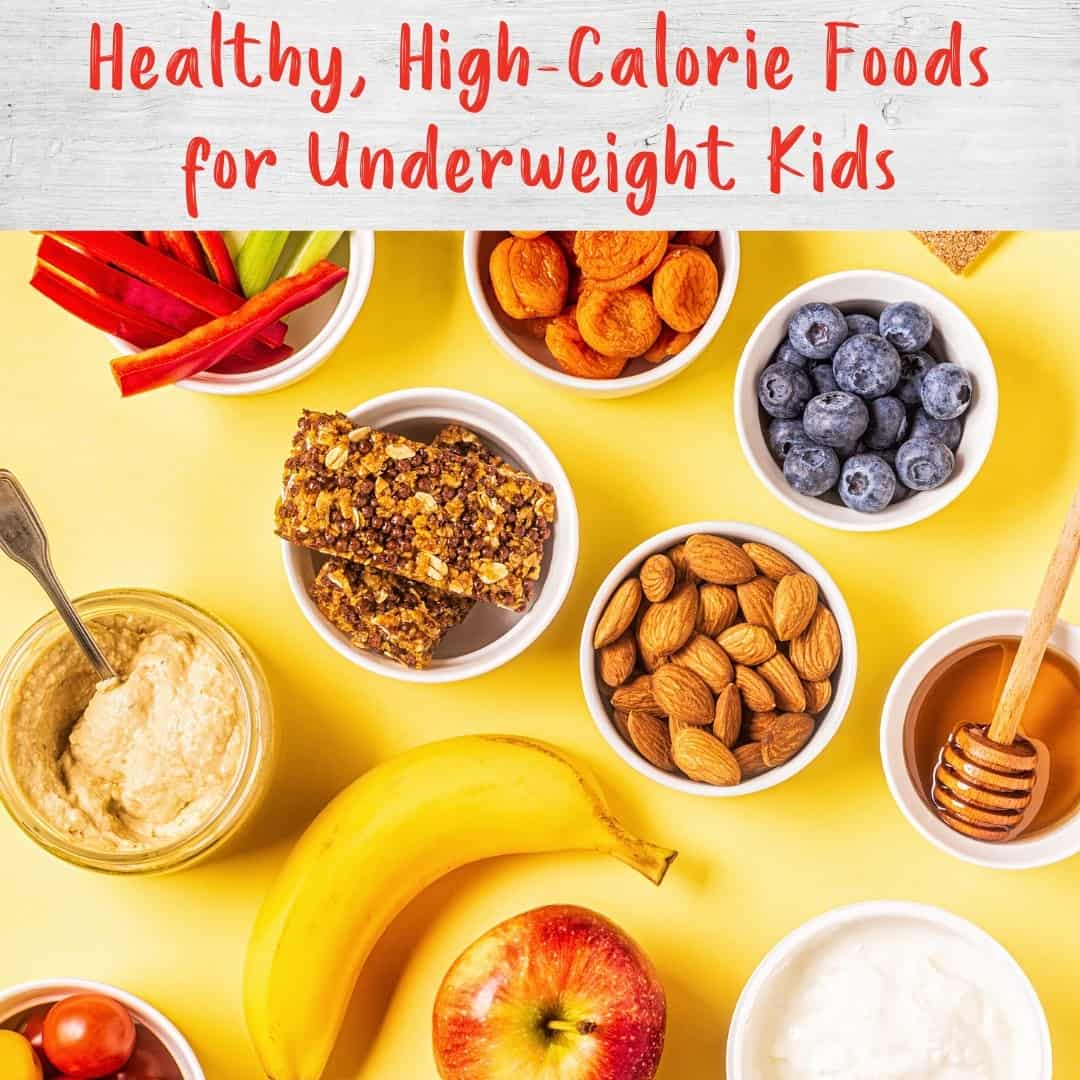 Healthy High Calorie Foods For Underweight Kids Produce For Kids