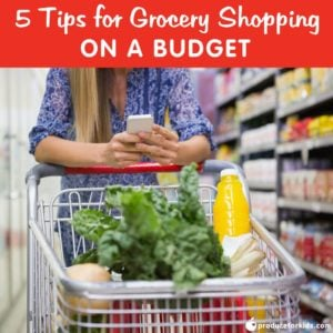 5 Tips for Grocery Shopping on a Budget – Get tips on how to plan ahead and save money when grocery shopping.