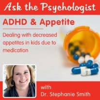 Ask the Psychologist: ADHD & Appetite