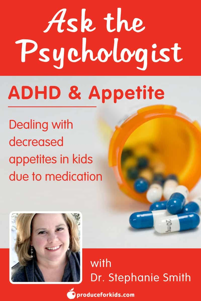 Ask the Psychologist: ADHD & Appetite - Advice for dealing with a decrease appetite in kids due to medication