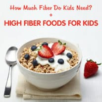 High Fiber Foods for Kids + How Much Fiber Do Kids Need