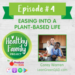 Episode 4: Easing Into a Plant-Based Life