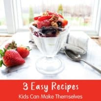 3 Easy Recipes Kids Can Make Themselves