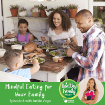 Episode 6: Mindful Eating for Your Family