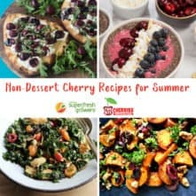 Non-Dessert Cherry Recipes for Summer