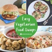 Easy Vegetarian Food Swaps
