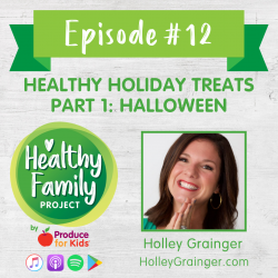 Episode 12: Healthy Holiday Treats Part 1: Halloween