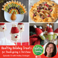 Episode 13: Healthy Holiday Treats Part 2: Thanksgiving & Christmas