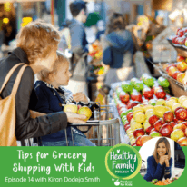 Episode 14: Why You Should Grocery Shop With Kids