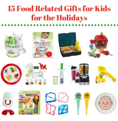 15 Food Related Gifts for Kids for the Holidays