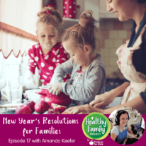 Episode 17: New Year's Resolutions for Families