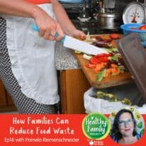 Summer Replay: How Families Can Reduce Food Waste