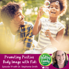 Episode 19: Promoting Positive Body Image with Kids