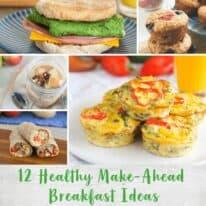 12 Healthy Make-Ahead Breakfast Ideas
