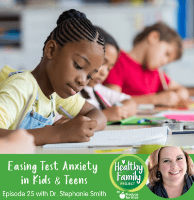 Episode 25: Easing Test Anxiety in Kids and Teens