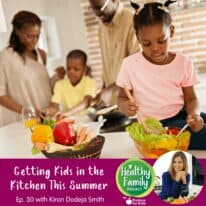 Episode 30: Getting Kids in the Kitchen This Summer