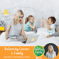 Episode 44: Holiday Replay of Balancing Career & Family