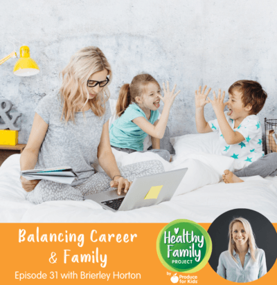 Episode 31: Balancing Career & Family