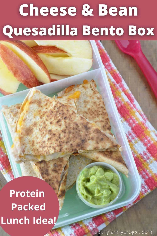 Cheese and Bean Quesadilla Lunch Idea