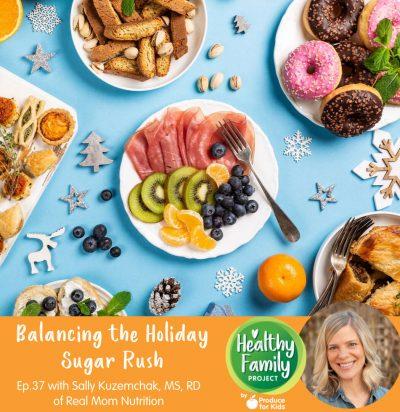 Episode 37: Balancing the Holiday Sugar Rush