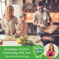 Episode 41: Developing a Positive Relationship with Food